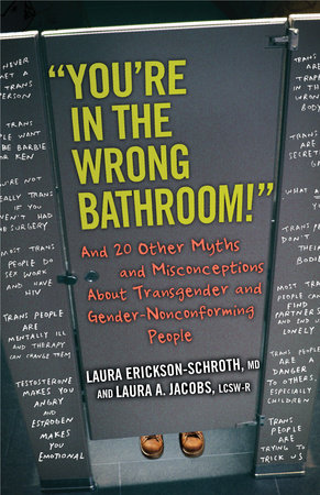 """""""You're in the Wrong Bathroom!"""" by Laura Erickson-Schroth and Laura A. Jacobs"""