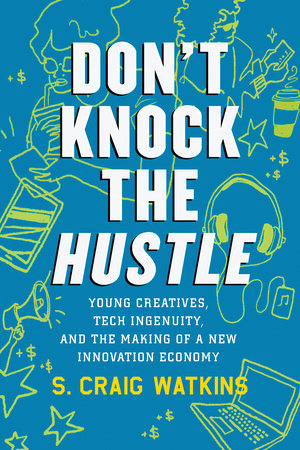 Don't Knock the Hustle by S. Craig Watkins