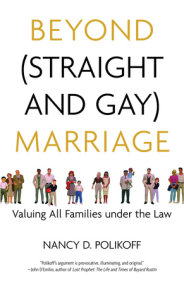 Beyond (Straight and Gay) Marriage
