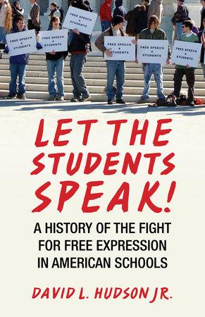 Let the Students Speak! by David L. Hudson