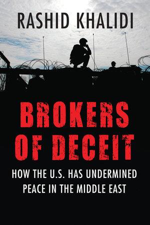Brokers of Deceit by Rashid Khalidi