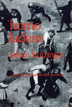 Homo Ludens by Johan Huizinga