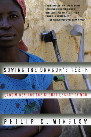 Sowing the Dragon's Teeth by Philip C. Winslow