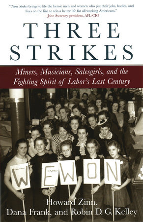 Three Strikes by Howard Zinn, Robin D.G. Kelley and Dana Frank