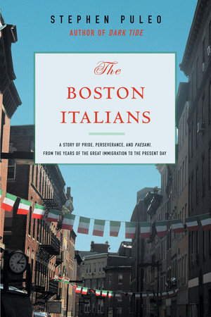 The Boston Italians by Stephen Puelo