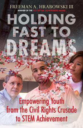 Holding Fast to Dreams by Freeman A. Hrabowski III