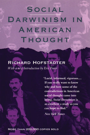 Social Darwinism in American Thought by Richard Hofstadter