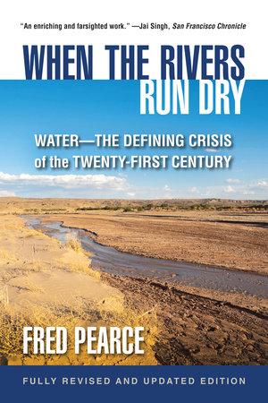 When the Rivers Run Dry, Fully Revised and Updated Edition