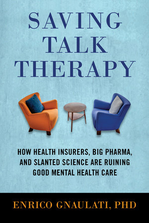 Saving Talk Therapy by Enrico Gnaulati