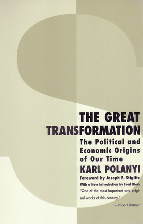 The Great Transformation by Karl Polanyi