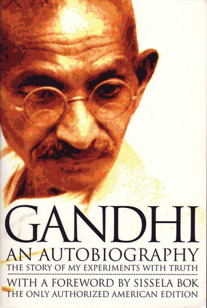 An Autobiography by Mohandas K. Gandhi