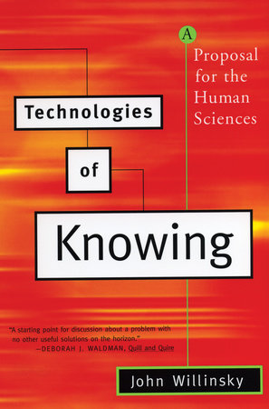 Technologies of Knowing by John Willinsky