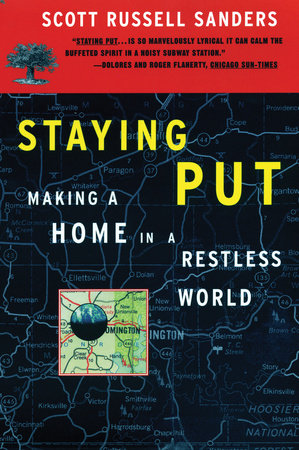 Staying Put by Scott Russell Sanders