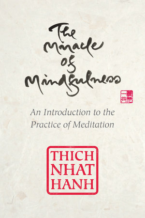 The Miracle of Mindfulness, Gift Edition by Thich Nhat Hanh