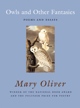 Owls and Other Fantasies by Mary Oliver