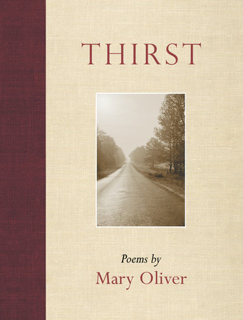 Thirst by Mary Oliver