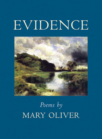 Evidence by Mary Oliver
