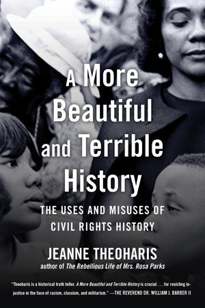 A More Beautiful and Terrible History by Jeanne Theoharis