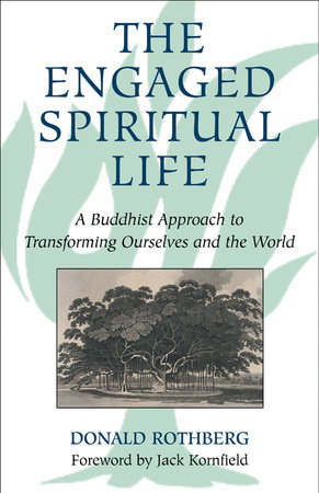 The Engaged Spiritual Life by Donald Rothberg