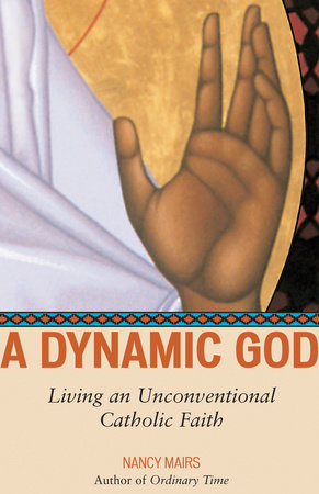 A Dynamic God by Nancy Mairs