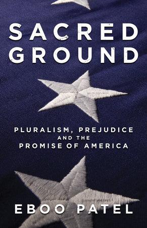 Sacred Ground by Eboo Patel