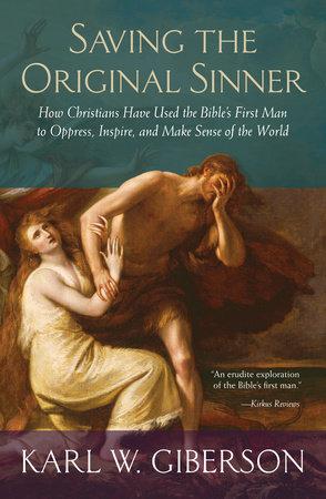Saving the Original Sinner by Karl W. Giberson
