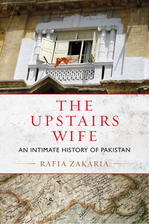 The Upstairs Wife by Rafia Zakaria