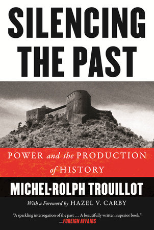Silencing the Past (20th anniversary edition) by Michel-Rolph Trouillot