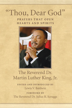"""""""Thou, Dear God"""" by Dr. Martin Luther King, Jr."""