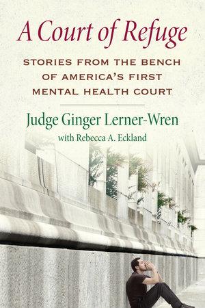 A Court of Refuge by Ginger Lerner-Wren and Rebecca A. Eckland
