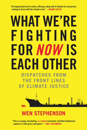 What We're Fighting for Now Is Each Other by Wen Stephenson