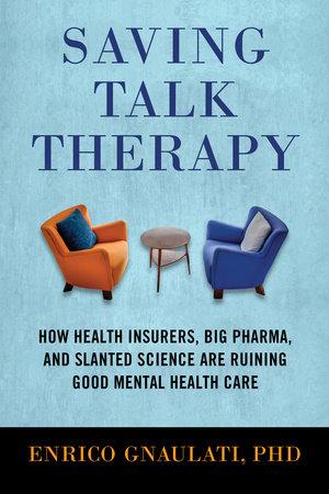 Saving Talk Therapy by Enrico Gnaulati