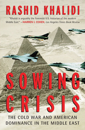 Sowing Crisis by Rashid Khalidi