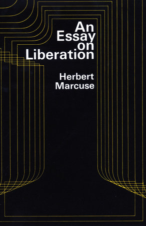 marcuse an essay on liberation Reading no 10 marcuse on liberation, waterford:  if you are the original writer of this essay and no longer wish to have the essay published on the uk essays.