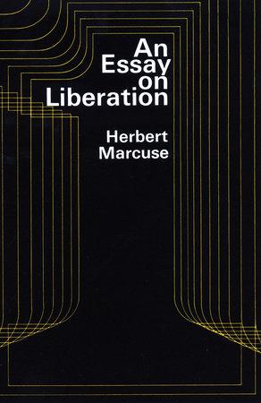 an essay on liberation herbert marcuse Herbert marcuse by douglas kellner from    _an essay on liberation_  marcuse, herbert: an essay on liberation.