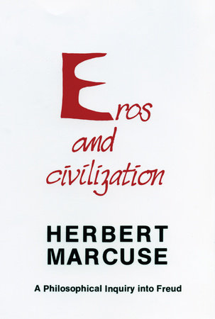 Eros and Civilization by Herbert Marcuse