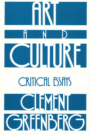 Art and Culture by Clement Greenberg