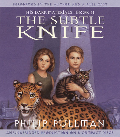 His Dark Materials, Book II: The Subtle Knife by Philip Pullman