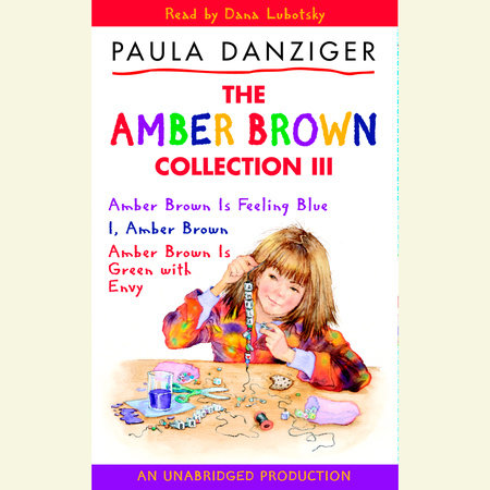 The Amber Brown Collection III by Paula Danziger