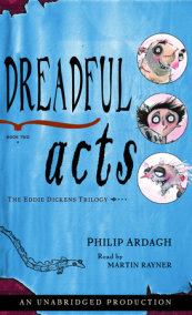 The Eddie Dickens Trilogy Book Two: Dreadful Acts