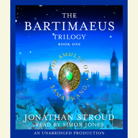 The Bartimaeus Trilogy, Book One: The Amulet of Samarkand by Jonathan Stroud