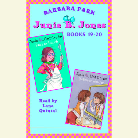 Junie B., First Grader: Boss of Lunch; Junie B., First Grader:Toothless Wonder by Barbara Park