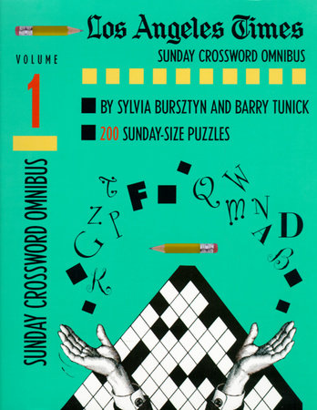 Los Angeles Times Sunday Crossword Omnibus, Volume 1 by Sylvia Bursztyn and Barry Tunick