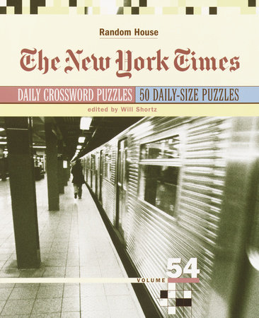 The New York Times Daily Crossword Puzzles, Volume 54 by Will Shortz