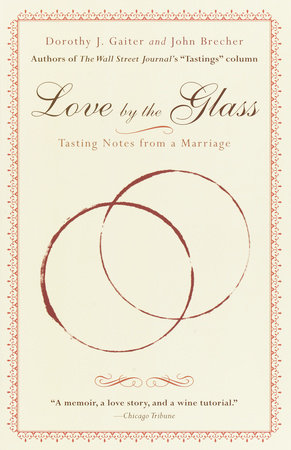 Love by the Glass by Dorothy J. Gaiter and John Brecher