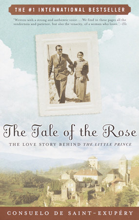 The Tale of the Rose by Consuelo de Saint-Exupery