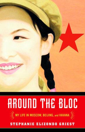 Around the Bloc by Stephanie Elizondo Griest