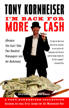 I'm Back for More Cash by Tony Kornheiser
