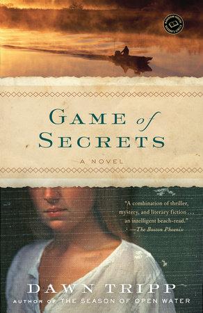 Game of Secrets by Dawn Tripp