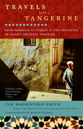 Travels with a Tangerine by Tim Mackintosh-Smith